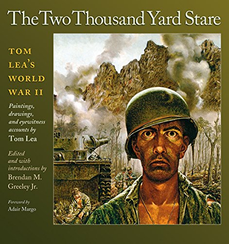 The Two Thousand Yard Stare: Tom Lea's World War II (Williams-Ford Texas A&M University Military History - Tom Store Ford Dallas