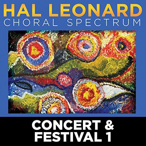 2016 Hal Leonard Choral Spectrum: Concert & Festival 1 (Leonard Music Hal Choral)
