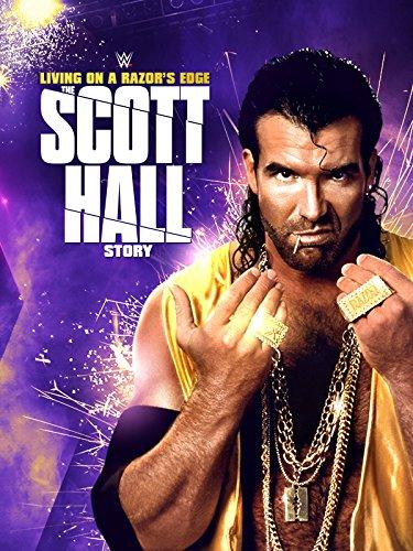 - WWE: Living on a Razor's Edge - The Scott Hall Story