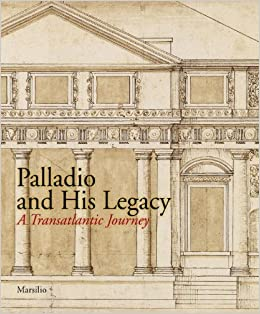 Palladio and his legacy a transatlantic journey irena murray palladio and his legacy a transatlantic journey irena murray charles hind 9788831706520 amazon books fandeluxe Image collections