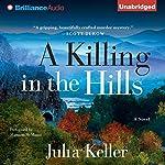 A Killing in the Hills | Julia Keller