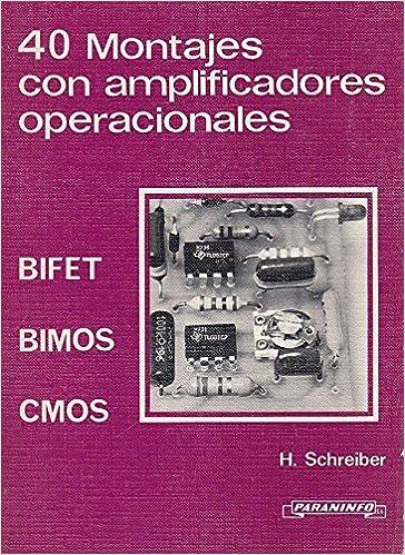 40 MONTAJES CON AMPLIFICADORES OPERACIONALES BIFET / BIMOS / CMOS: Amazon.es: H. Schreiber: Libros