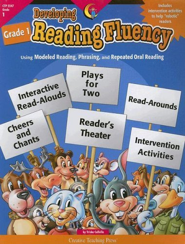 Developing Reading Fluency Grade 1: Using Modeled Reading, Phrasing, and Repeated Oral Reading by Callella Trisha (2003-10-01) Paperback