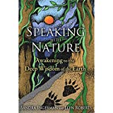 img - for Speaking with Nature: Awakening to the Deep Wisdom of the Earth book / textbook / text book