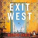 Exit West Hörbuch von Mohsin Hamid Gesprochen von: Mohsin Hamid