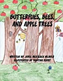 Butterflies, Bees, and Apple Trees, Joyce Mckissick Weaver, 1451232853