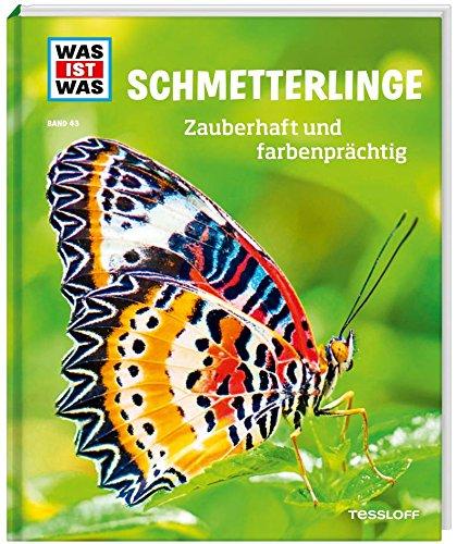 WAS IST WAS Band 43 Schmetterlinge. Zauberhaft Und Farbenprächtig  WAS IST WAS Sachbuch Band 43