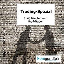 Trading-Spezial: In 60 Minuten zum Profi-Trader Hörbuch von Alessandro Dallmann Gesprochen von: Michael Freio Haas
