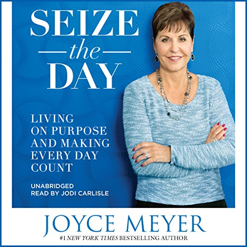 Seize the Day: Living on Purpose and Making Every Day Count Audiobook [Free Download by Trial] thumbnail