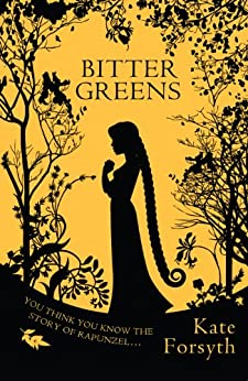 Bitter Greens (English Edition) por [Forsyth, Kate]