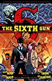 The Sixth Gun Volume 7: Not The Bullet, But The Fall