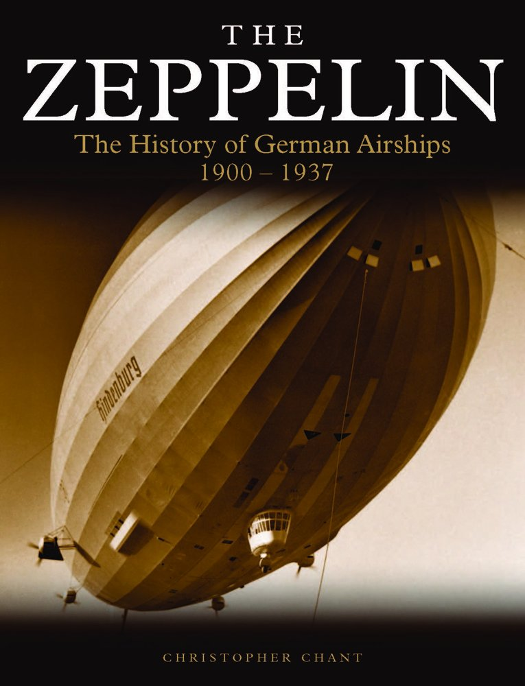 The Zeppelin: The History of German Airships 1900–1937 (Golden Age of Travel) by Amber Books