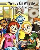 Wendy on Wheels Goes to the Zoo, Angela Ruzicka, 0615397875