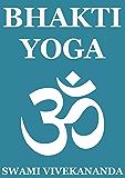 Bhakti Yoga (Annotated Edition)