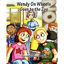 Wendy on Wheels Goes to the Zoo