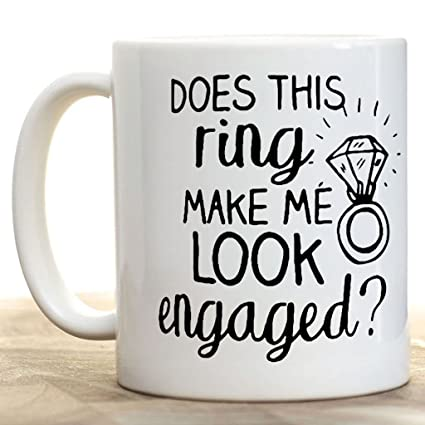 Mug Ring Look This Make Coffee Does Me Engaged 8wk0OnP