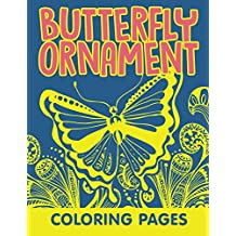 Butterfly Ornament Coloring Pages (Butterfly Ornaments and Art Book Series)