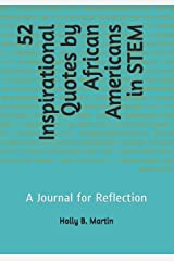 52 Inspirational Quotes by African Americans in STEM: A Journal for Reflection Paperback