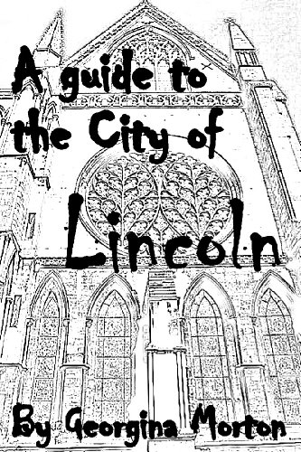 A Guide to the City of Lincoln.