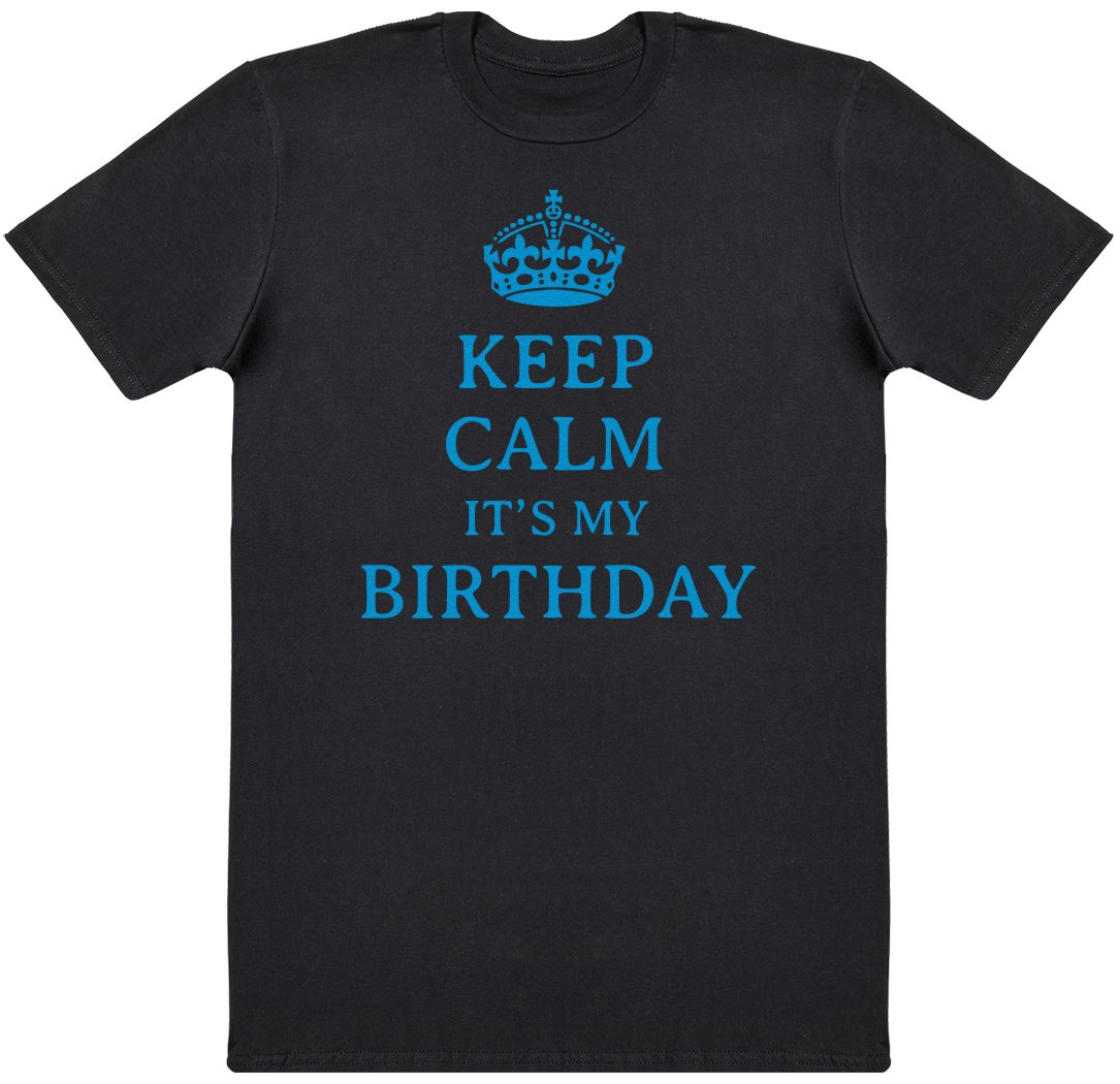 Blue Keep Calm Its My Birthday Mens Novelty T Shirt Gift For Him Top