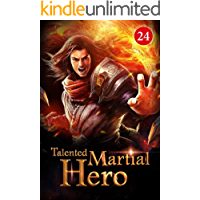 Talented Martial Hero 24: Fighting An Emperor From The Fiend Race (Rise among Struggles: Talent Cultivation)