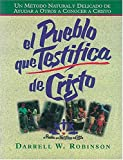 Pueblo Que Testifica de Cristo, Darrell W. Robinson and Evelyn Christenson, 0899223109