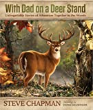 With Dad on a Deer Stand Gift Edition, Steve Chapman, 0736955542