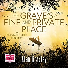The Grave's a Fine and Private Place: Flavia de Luce, Book 9 Audiobook by Alan Bradley Narrated by Sophie Aldred