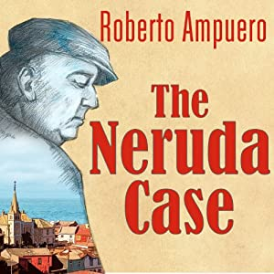 The Neruda Case Audiobook