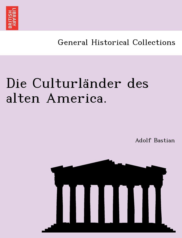 Download Die Culturländer des alten America. (German Edition) Text fb2 ebook