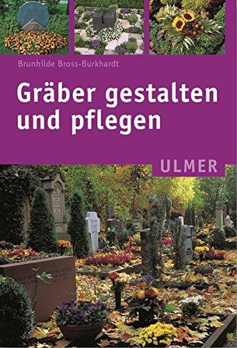 Gräber gestalten und pflegen (Ulmer Taschenbücher)