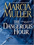 The Dangerous Hour, Marcia Muller, 0786267577