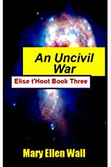 An Uncivil War: Elise t'Hoot Book Three Kindle Edition