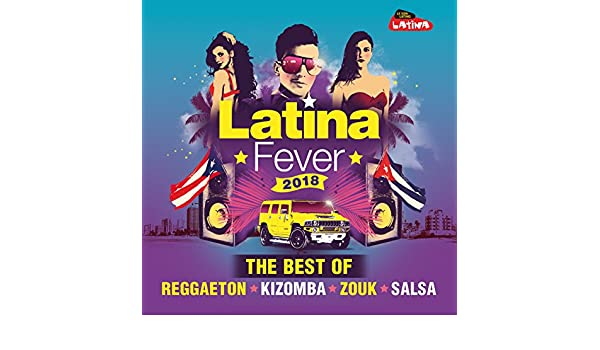 Latina Fever 2018 : The Best of Reggaeton, Kizomba, Zouk and Salsa by Various artists on Amazon Music - Amazon.com