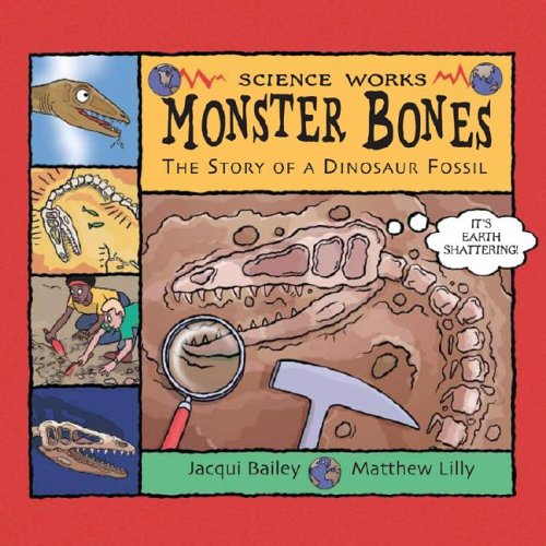 Download Monster Bones: The Story of a Dinosaur Fossil (Science Works) pdf epub