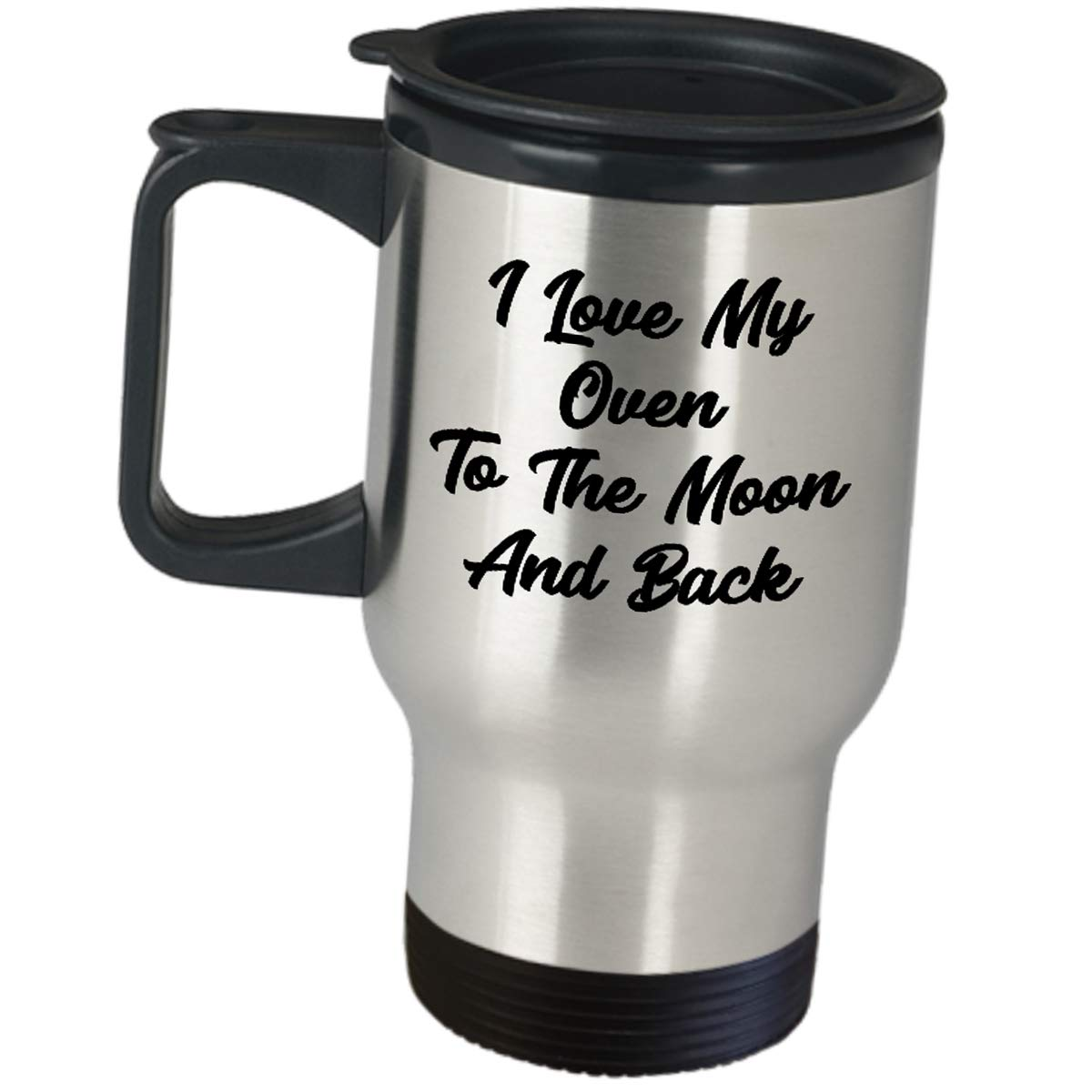 Appreciation Gift Idea For Baker - I Love My Oven To The Moon And Back - Cute Gag Gifts Coffee Tumbler Insulated Travel Mug Culinary School Cook Cake Decorator Student Dessert Professional Pastry Chef