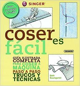 Coser Es Facil (Coser Es Fácil): Amazon.es: Baumgartel, Beth, Susaeta, Equipo: Libros