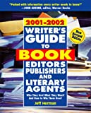 img - for Writer's Guide to Book Editors, Publishers, and Literary Agents, 2001-2002: Who They Are! What They Want! And How to Win Them Over book / textbook / text book