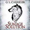 The Sumage Solution: San Andreas Shifters, Book 1 Audiobook by G. L. Carriger Narrated by Kirt Graves