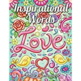 Inspirational Words: An Adult Coloring Book with Fun Word Designs, Cute Kawaii Doodles, and Relaxing Flower Patterns
