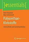 Polyurethan-Klebstoffe: Unterschiede und Gemeinsamkeiten (essentials)