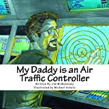 My Daddy is an Air Traffic Controller