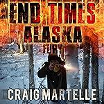 Fury: End Times Alaska, Book 4 | Craig Martelle