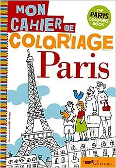 mon cahier de coloriage paris my paris coloring book french edition - Paris Coloring Book
