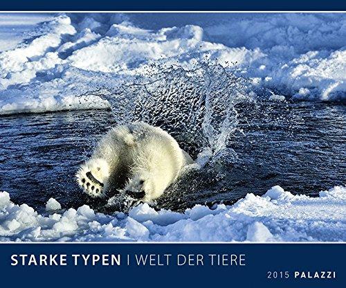 STARKE TYPEN 2015: Welt der Tiere - mit anregenden Bildunterschriften - Tierkalender 60 x 50 cm