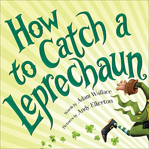 How to Catch a Leprechaun -