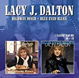 Highway Diner/Blue Eyed Blues by LACY J DALTON (2014-08-03)