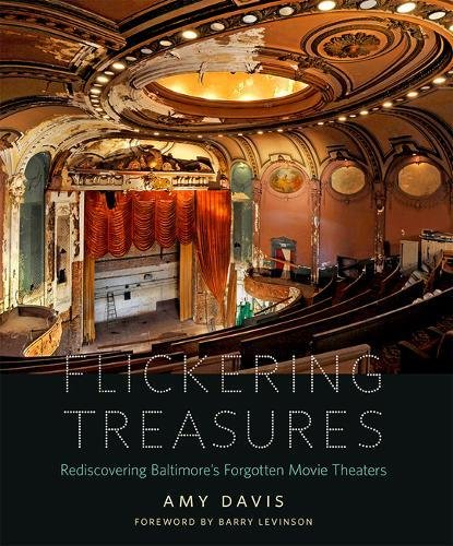 Download Flickering Treasures: Rediscovering Baltimore's Forgotten Movie Theaters pdf