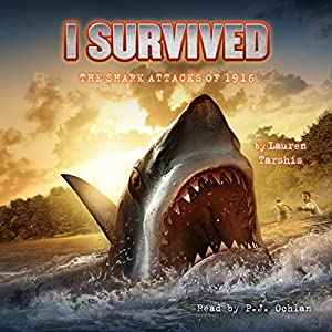 I Survived the Shark Attacks of 1916: I Survived, Book 2 Audiobook by Lauren Tarshis Narrated by P. J. Ochlan