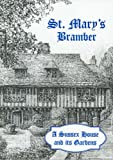 Front cover for the book St. Mary's Bramber: A Sussex House and Its Gardens by Peter Thorogood